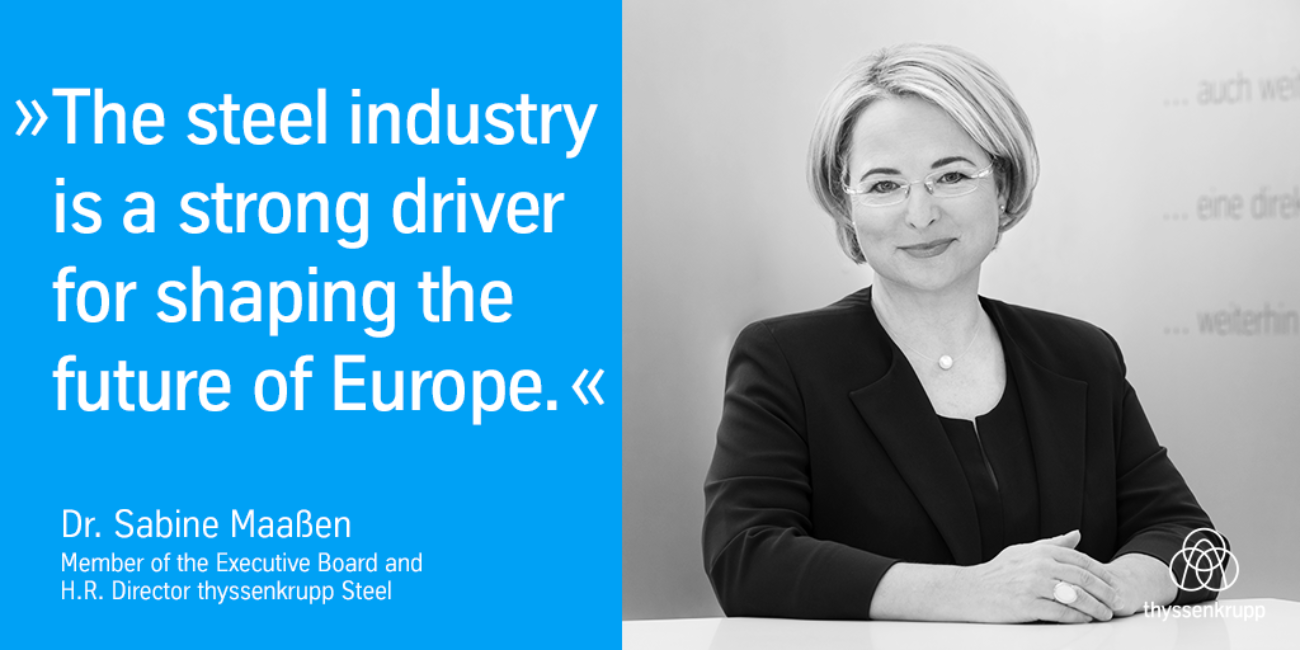 The steel industry is a strong driver for shaping the future of Europe.