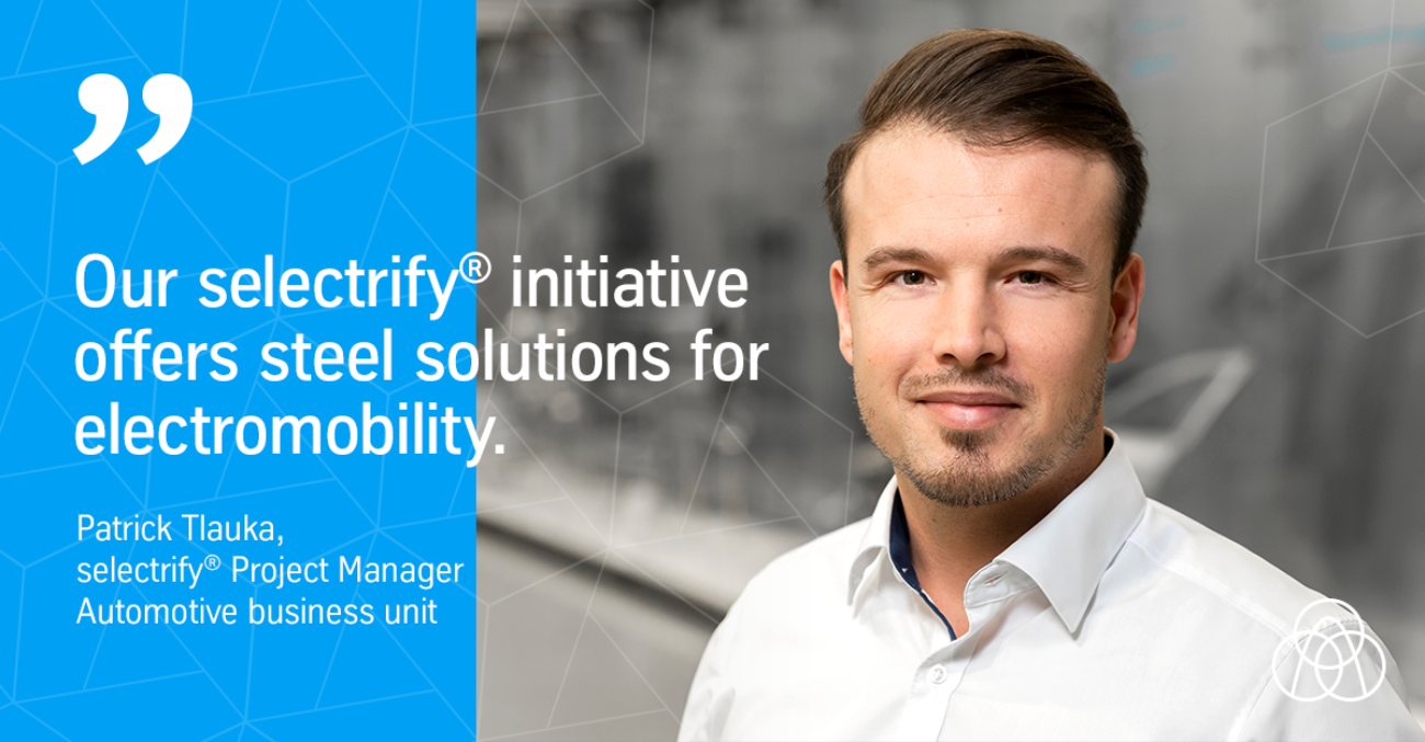 Our selectrify® initiative offers steel solutions for electromobility